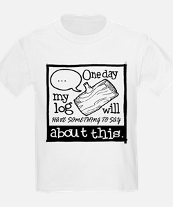 One Day My Log Will Have Something To Say T-Shirt