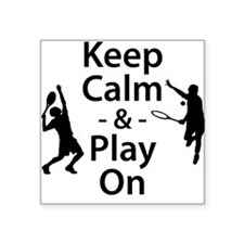Keep Calm and Play On (Tennis) Sticker