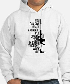 You Can Give Peace a Chance Hoodie