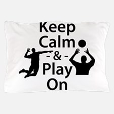 Keep Calm and Play On (Volleyball) Pillow Case