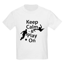 Keep Calm and Play On (Soccer) T-Shirt