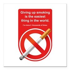 "Giving Up Smoking Square Car Magnet 3"" x 3"""