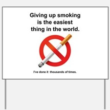 Giving Up Smoking Yard Sign