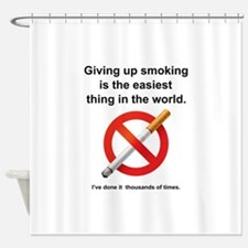 Giving Up Smoking Shower Curtain