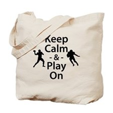 Keep Calm and Play On (Football) Tote Bag