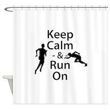 Keep Calm and Run On Shower Curtain