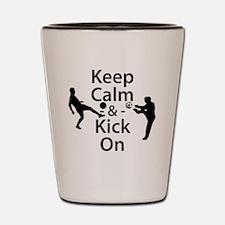 Keep Calm and Kick On Shot Glass