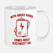 With Great Power Comes Great Electricity Bill Mug