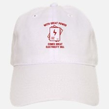 With Great Power Comes Great Electricity Bill Baseball Baseball Cap