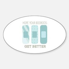 Hope Your BooBoos Get Better Decal