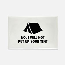 No, I Will Not Put Up Your Tent. Rectangle Magnet