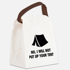 No, I Will Not Put Up Your Tent. Canvas Lunch Bag