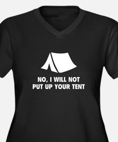 No, I Will Not Put Up Your Tent. Women's Plus Size