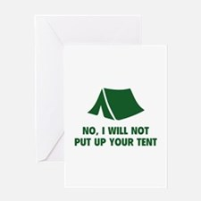 No, I Will Not Put Up Your Tent. Greeting Card