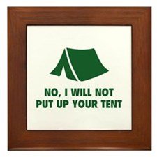 No, I Will Not Put Up Your Tent. Framed Tile