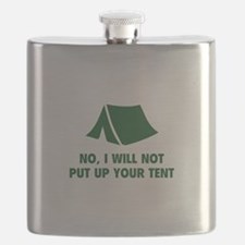 No, I Will Not Put Up Your Tent. Flask