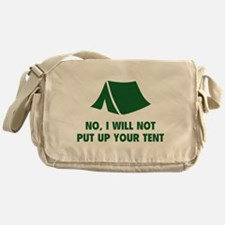 No, I Will Not Put Up Your Tent. Messenger Bag