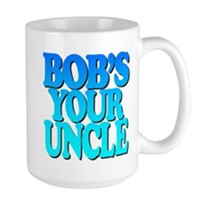 Bob's Your Uncle Mugs