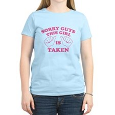 Sorry Guys This Girl Is Taken T-Shirt