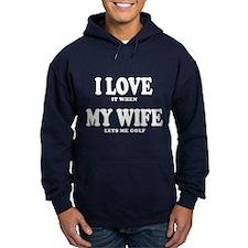 Funny Golf - I Love My Wife Hoodie
