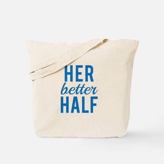 Her better half Tote Bag