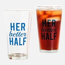 Her better half Drinking Glass