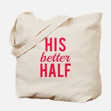 His better half Tote Bag