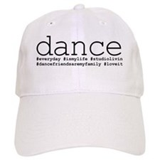 dance hashtags Baseball Cap