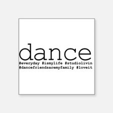 "dance hashtags Square Sticker 3"" x 3"""