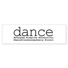 dance hashtags Bumper Sticker