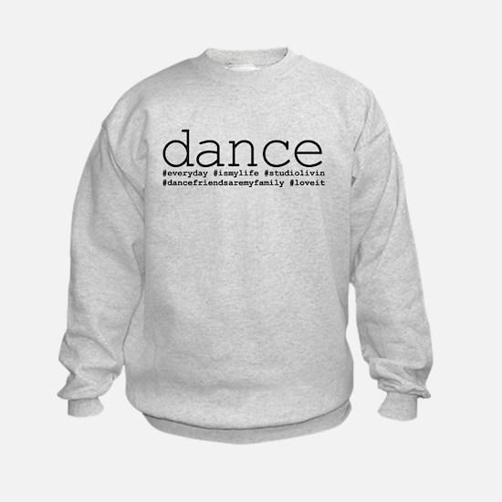 dance hashtags Sweatshirt