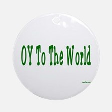 Oy To The World Funny Jewish Ornament (Round)