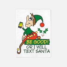 Be Good Says Christmas Elf 5'x7'Area Rug