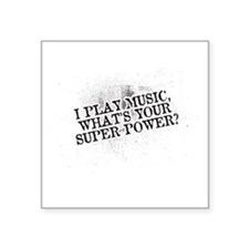 I play music whats your super power Sticker