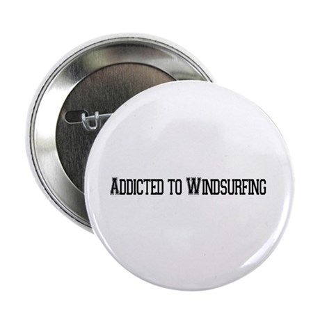 """Addicted to Windsurfing 2.25"""" Button (100 pack)"""
