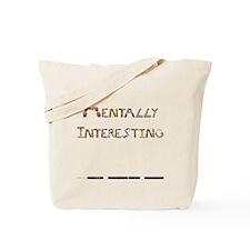 Mentally Interesting Tote Bag