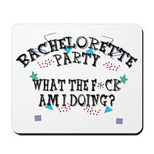 Funny Bachelorette Party Mousepad