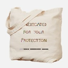 Medicated For Your Protection Tote Bag
