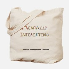 Mentally Interesting Tote Bag