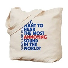 Most Annoying Sound In The World Tote Bag