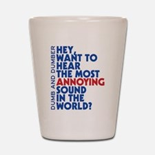 Most Annoying Sound In The World Shot Glass