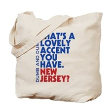 Lovely Accent Dumb And Dumber Tote Bag