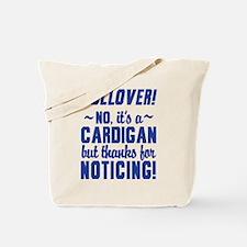 Its A Cardigan Dumb And Dumber Tote Bag