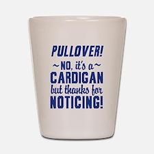 Its A Cardigan Dumb And Dumber Shot Glass