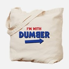 I'm With Dumber Tote Bag