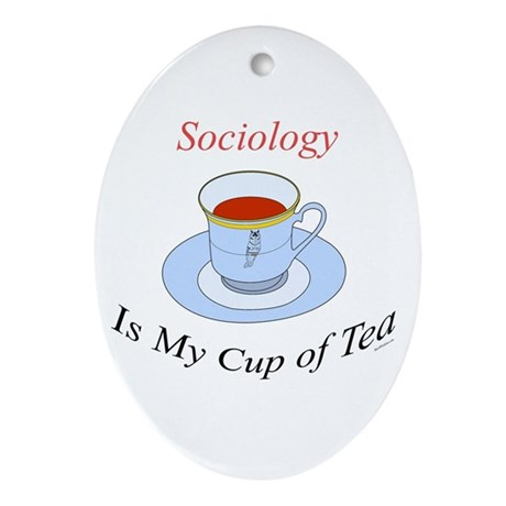 Sociology is my cup of tea Oval Ornament