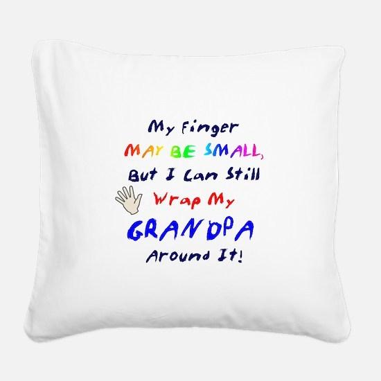 My Little Finger Grandpa P Square Canvas Pillow