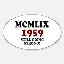 ROMAN NUMERALS - MCMLIX - 1959 - STILL GOI Decal