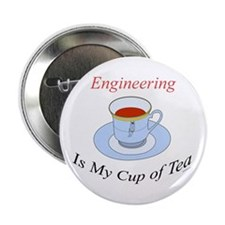 """Engineering is my cup of tea 2.25"""" Button (10 pack"""