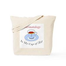 Dermatology is my cup of tea Tote Bag